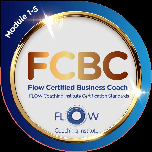 Flow Certified Business Coach (FCBC) Module 1-5
