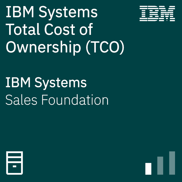 IBM Systems Total Cost of Ownership (TCO)