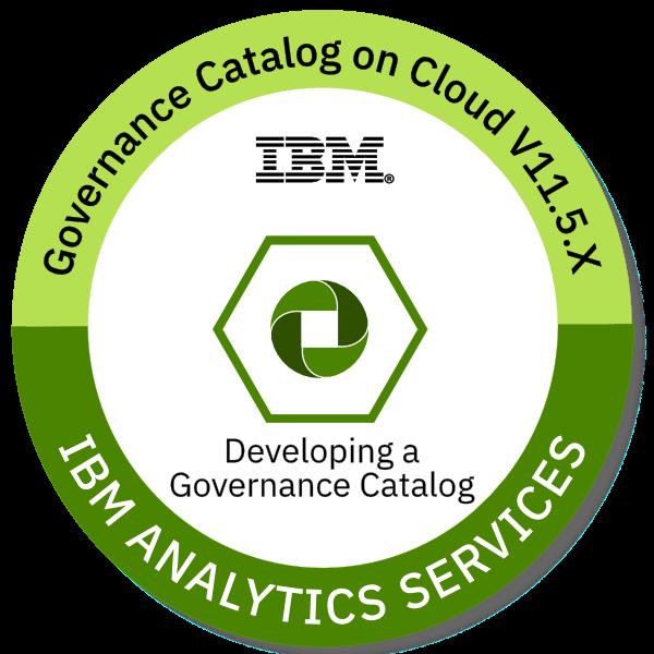 IBM Information Governance Catalog V11.5.x Developing a Governance Catalog