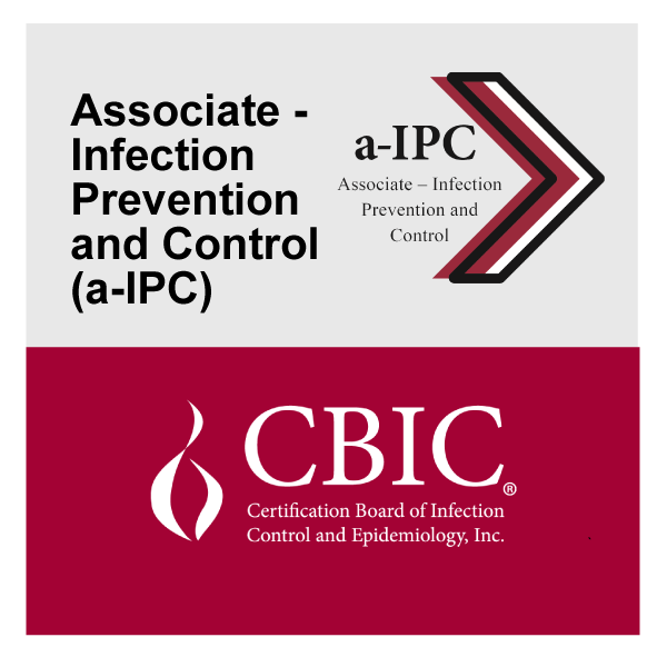 Certified in Associate – Infection Prevention and Control (a-IPC)™