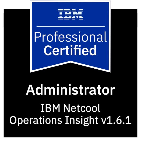 IBM Certified Administrator - IBM Netcool Operations Insight v1.6.1