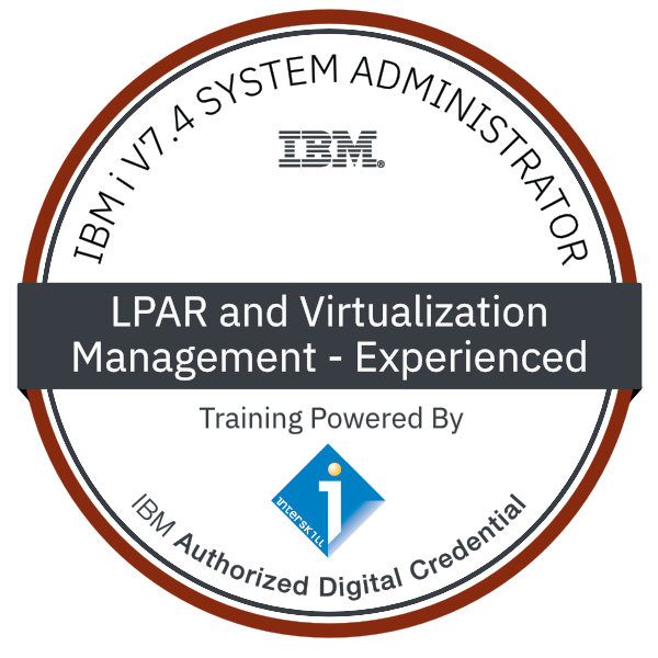 Interskill - IBM i V7.4 System Administrator - LPAR and Virtualization Management - Experienced