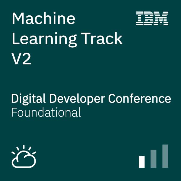 Digital Developer Conference: Machine Learning Track V2