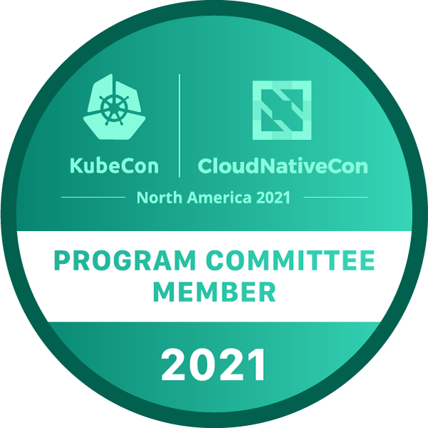 Program Committee Member: KubeCon + CloudNativeCon North America 2021