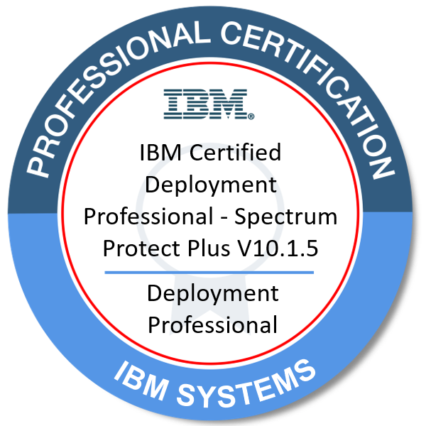 IBM Certified Deployment Professional - Spectrum Protect Plus V10.1.5