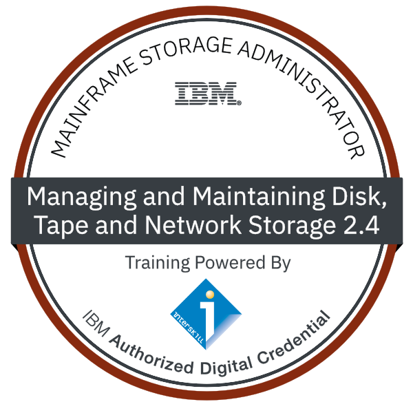 Interskill - Mainframe Storage Administrator - Managing and Maintaining Disk, Tape and Network Storage 2.4