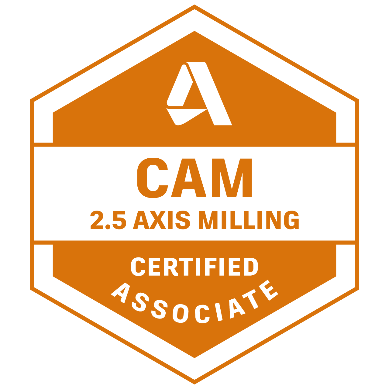 Autodesk Certified Associate in CAM for 2.5 Axis Milling