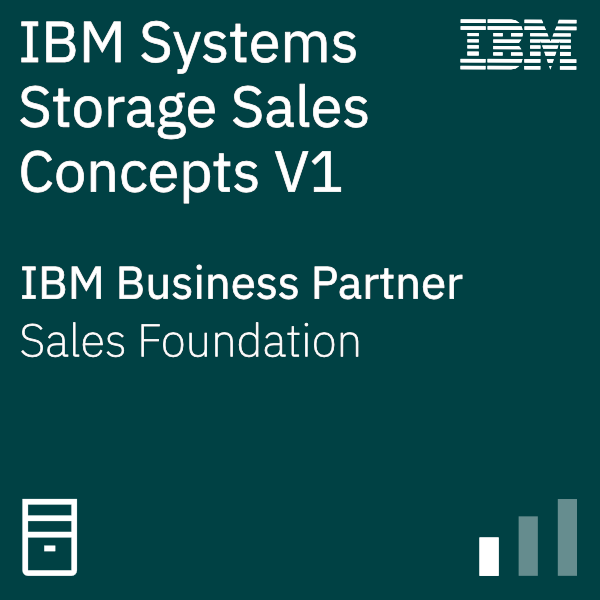 IBM Systems Business Partner Storage Fundamental Sales Concepts V1