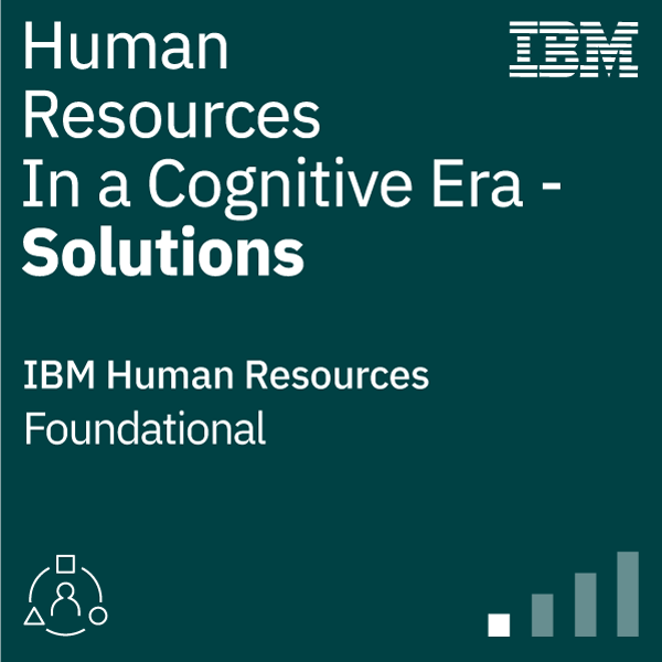 Human Resources in a Cognitive Era - Solutions