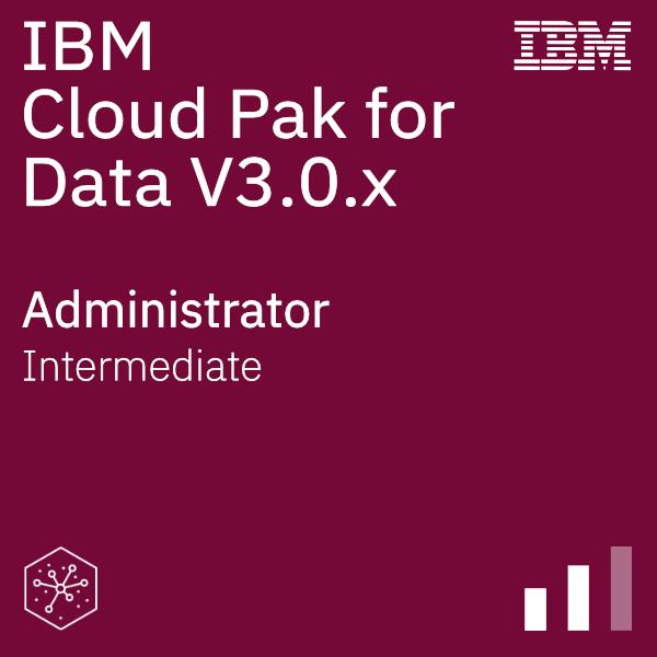 IBM Cloud Pak for Data V3.0.x Administrator