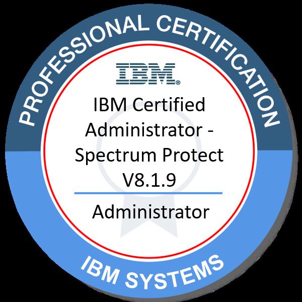 IBM Certified Administrator - Spectrum Protect V8.1.9