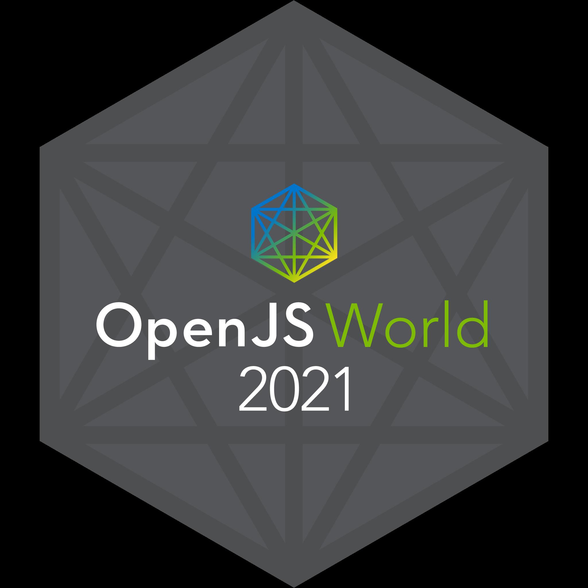 OpenJS Foundation: OpenJS World 2021