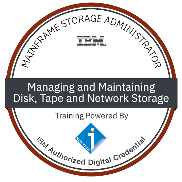 Interskill - Mainframe Storage Administrator - Managing and Maintaining Disk, Tape and Network Storage