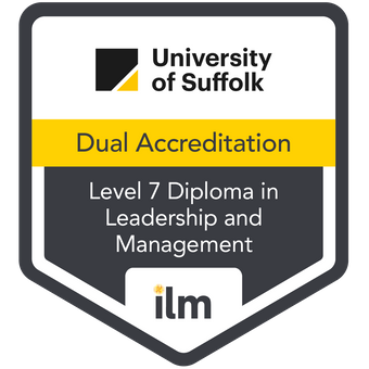 ILM Level 7 Diploma in Leadership and Management achieved through dual-accreditation of modules within the University of Suffolk Executive MBA (SEMBA)