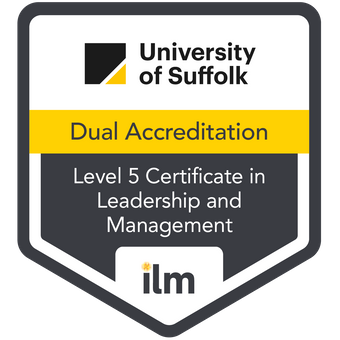 ILM Level 5 Certificate in Leadership and Management achieved through dual-accreditation of modules within the University of Suffolk BA (Hons) Business Management